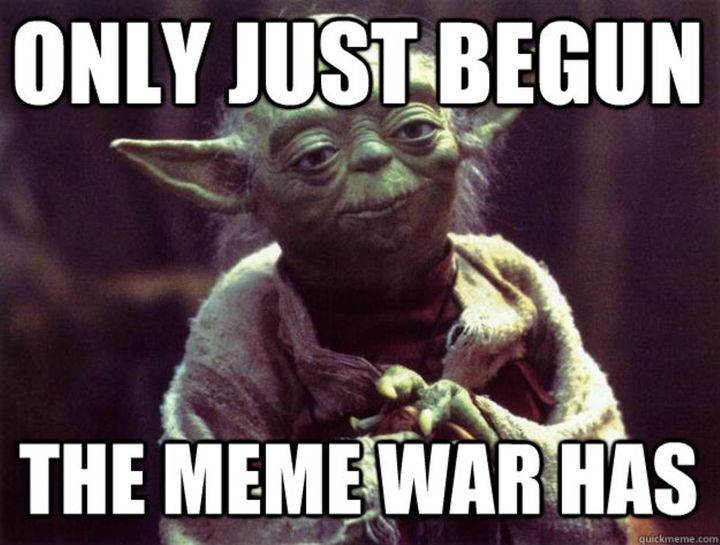 What's the meme war all about?