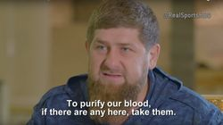 Chechen President: 'We Don't Have Any Gays... Take Them From