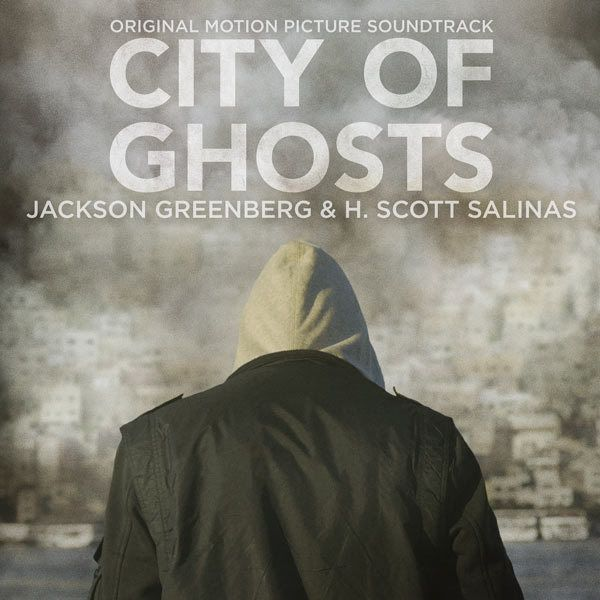 <em>City Of Ghosts</em> / <em>Original Motion Picture Soundtrack</em>