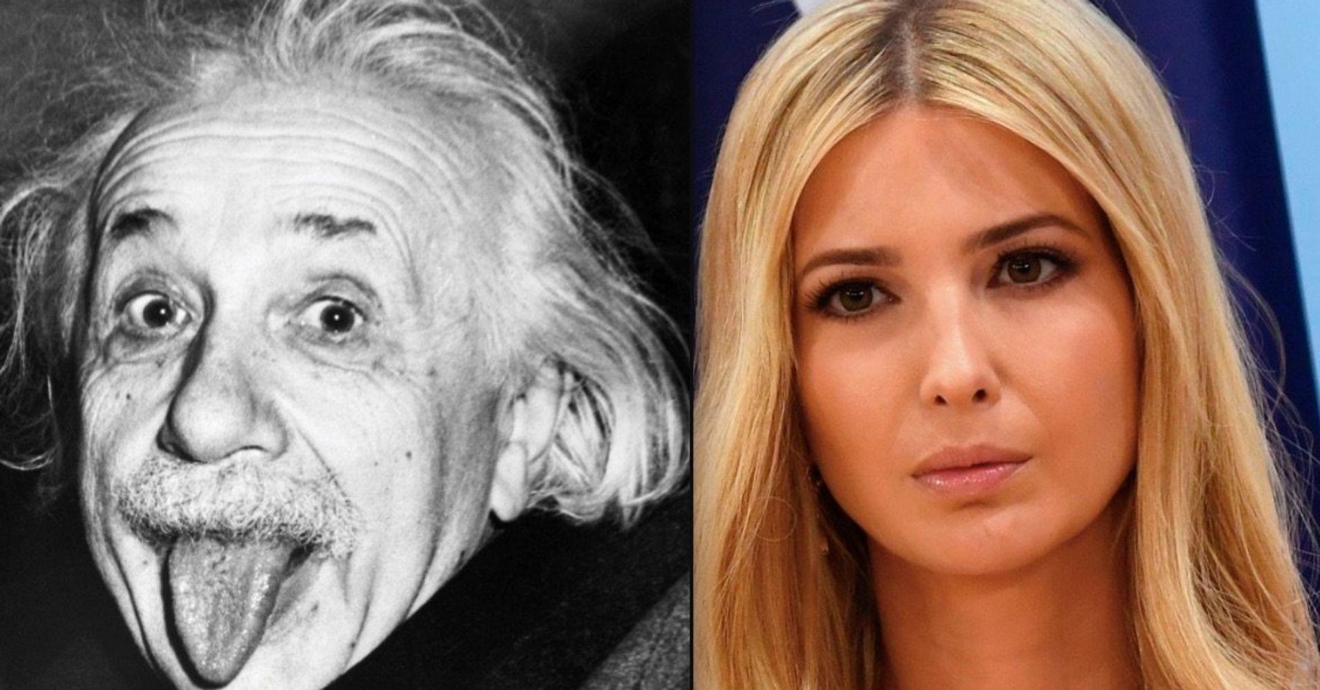 Ivanka Trump's Attempt To Quote Albert Einstein Backfires Spectacularly