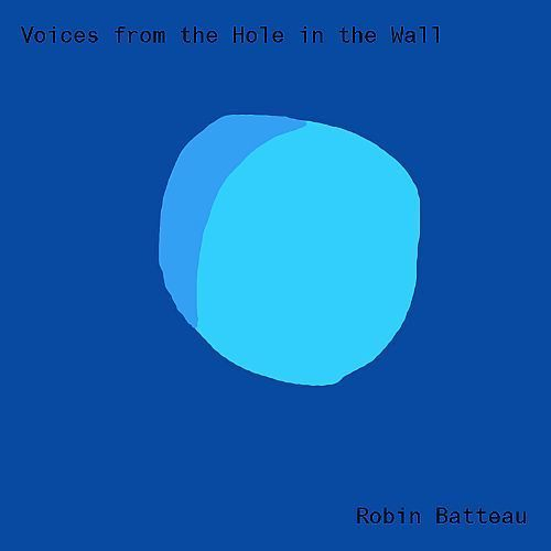<p>Robin Batteau / <em>Voices From The Hole In The Wall</em></p>