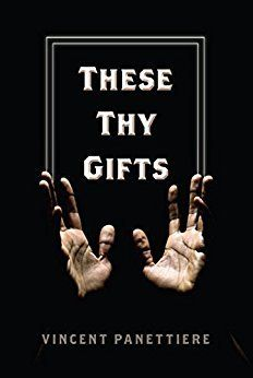 These Thy Gifts by Vincent Panettiere