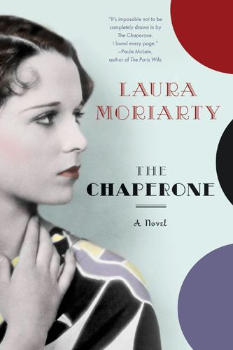 The Chaperone, by Laura Moriarty