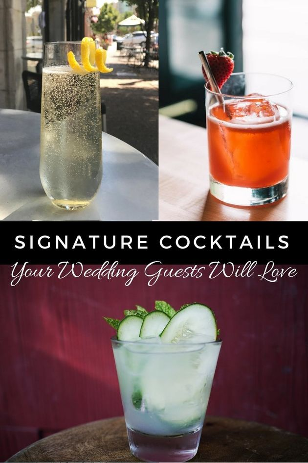 10 Signature Cocktails To Serve At Your Wedding That Guests Will