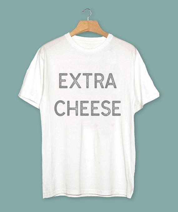 "Or lack thereof. <a href=""https://www.etsy.com/listing/527745452/cheese-shirt-pizza-shirt-foodie-gift?ga_order=most_rele"