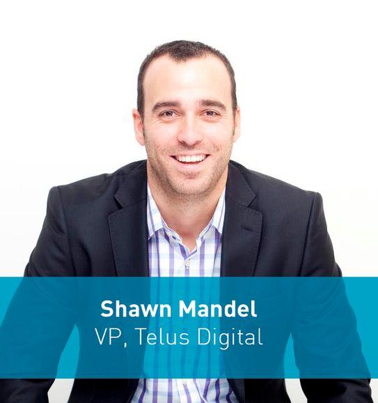 Shawn Mandel, Chief Digital Officer, Telus Digital