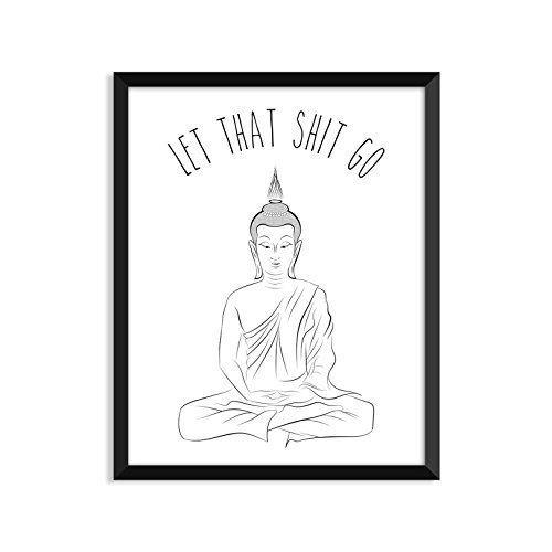 "Shop it <a href=""https://www.amazon.com/Let-that-shit-Meditating-Buddha/dp/B01821F0IU?ref=hdn_dp_car_mba_2&tag=thehuffingtop-"