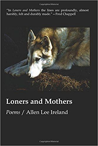 LONERS AND MOTHERS by Allen Lee Ireland