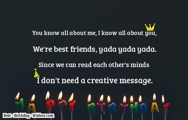 Image of: Funny Happy Birthday To My Best Friend We Are Such Great Team Am Smart Goodlooking And Talented And You Are Great At Being My Friend Develop Good Habits 23 Birthday Wishes For Friends Best Friend Happy Birthday My