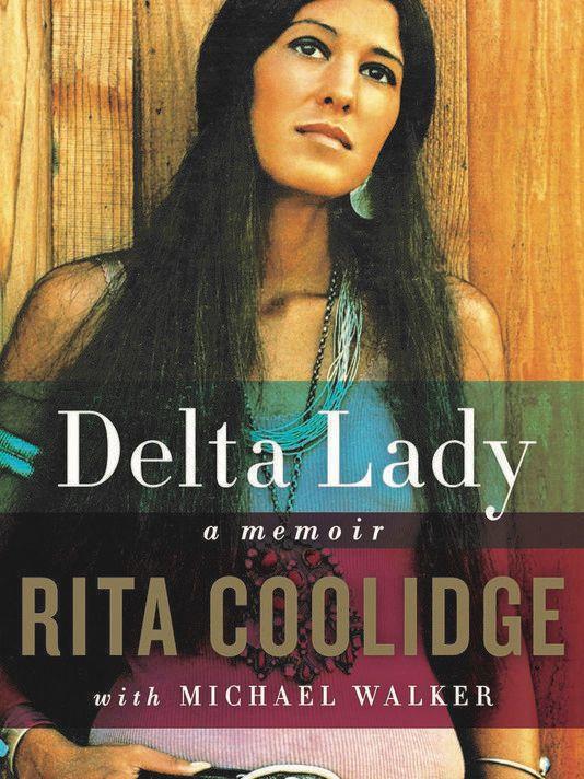<p>Rita Coolidge / <em>Delta Lady - A Memoir</em></p>