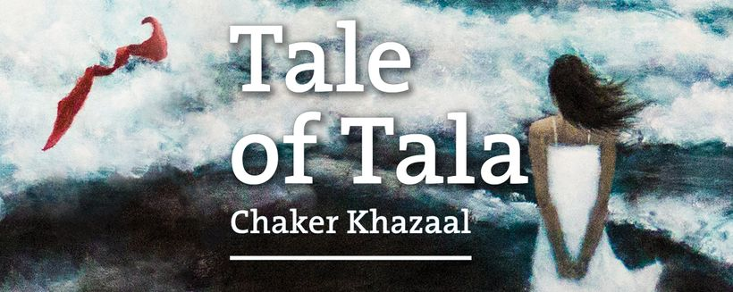 Tale of Tala by Chaker Khazaal