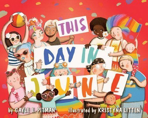 "Written by Gayle E. Pitman, <i>This Day in June</i> is billed as a ""wildly whimsical, validating and exuberant ref"