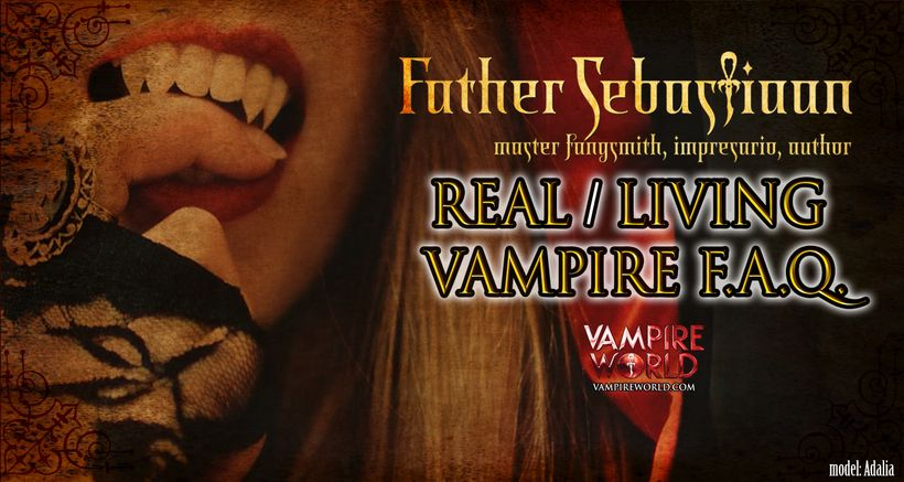 The Living Vampire / Real Vampire F A Q  (Frequently Asked Questions