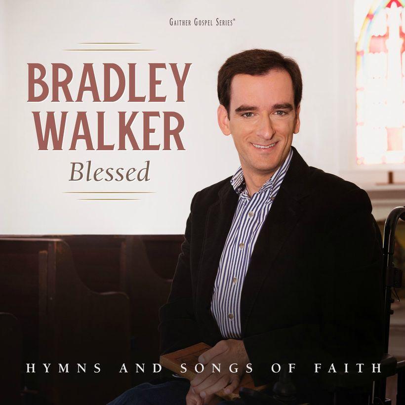 Bradley Walker &#x2F; <em>Blessed</em>