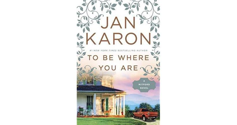 Cover of Jan Karon's TO BE WHERE YOU ARE