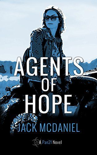 Agents of Hope by Jack McDaniel