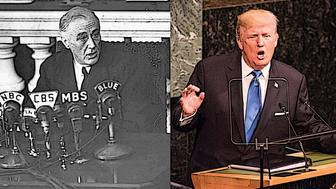 Left President Franklin D Roosevelt speaking to the nation in 1942 and President Donald Trump addressing the UN General Assembly Sept 19 2017