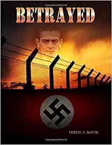 Betrayed by Frederic H. Martini