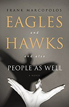 Eagles and Hawks and also People as Well by Frank Marcopolos