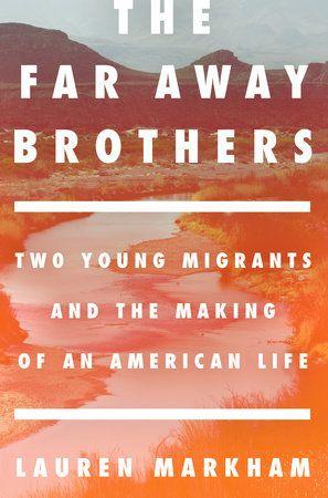 Lauren Markham's <em>The Far Away Brothers</em>.