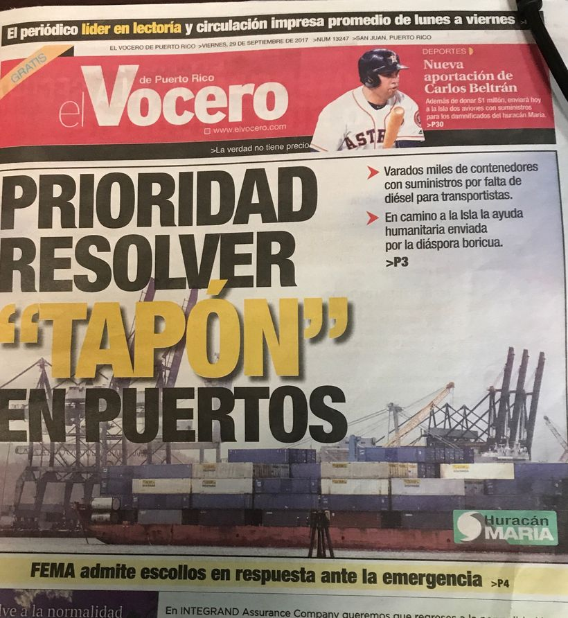 "Today, the cover of Puerto Rico's newspaper, Vocero, reads, ""PRIORITY TO RESOLVE THE BACKUP OF SHIPS AT PORTS."""