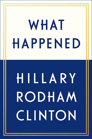 """""""What Happened"""", by Hillary Rodham Clinton"""