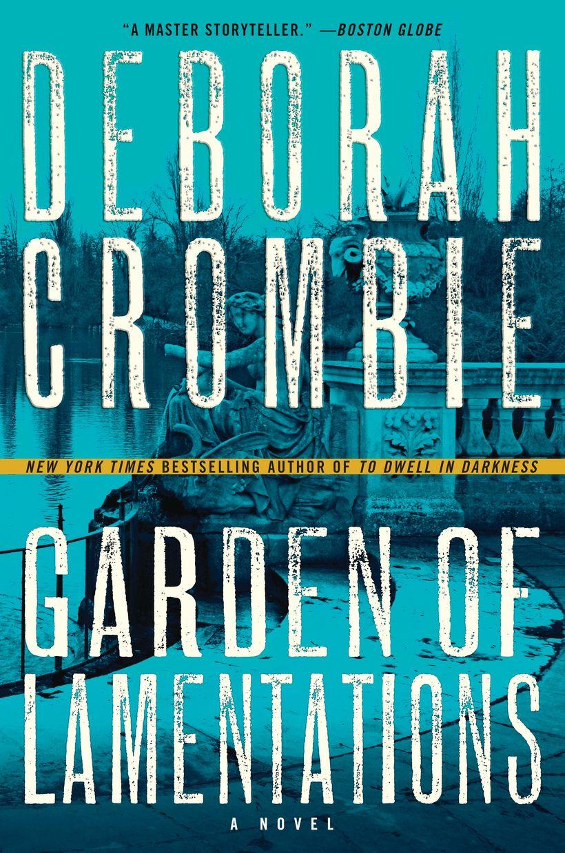 """""""Garden of Lamentations"""" by Deborah Crombie"""