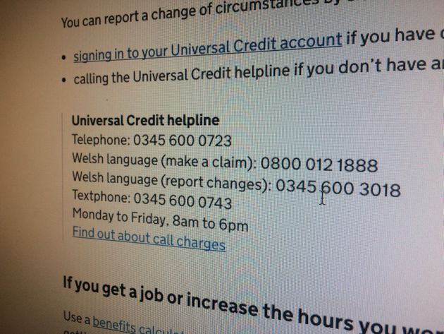 Calls to the Universal Credit helpline are charged at up to 55p per minute from mobiles in England. Welsh...