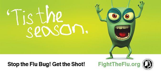 <p>Stop The Flu Bug! Get The Shot!</p>