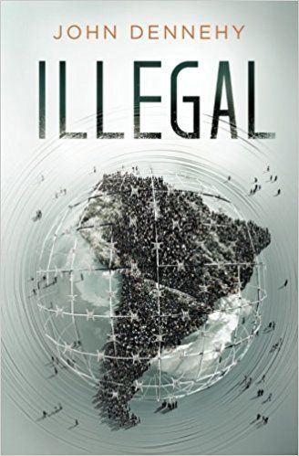 ILLEGAL by John Dennehy