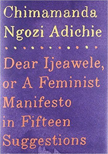 "From Goodreads: ""A few years ago, Chimamanda Ngozi Adichie received a letter from a dear friend from childhood, asking her ho"