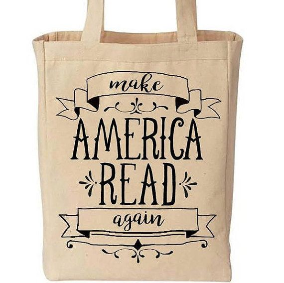 "<a href=""https://www.etsy.com/listing/479142726/make-america-read-again-funny-cotton?ga_order=most_relevant&amp;ga_search_typ"