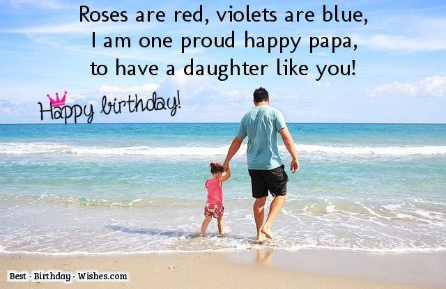 Roses Are Red Violets Blue I Am One Proud Happy Papa To Have A Daughter Like You Birthday My