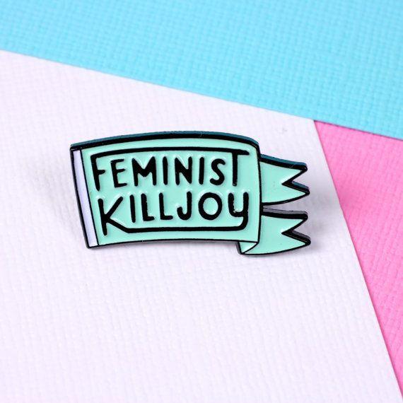 """Get it <a href=""""https://www.etsy.com/listing/274472086/feminist-killjoy-enamel-pin-with-clutch?ga_order=most_relevant&ga_"""