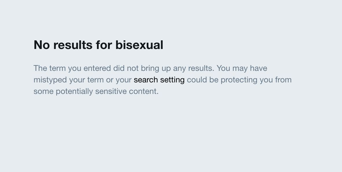 This is what comes up in Twitter's photo and video search results when you search for 'bisexual'.