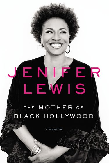 """The Mother of Black Hollywood"" — Jenifer Lewis"