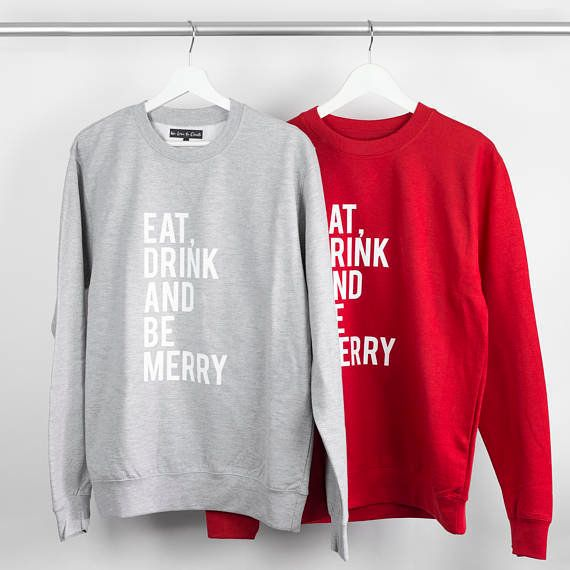 "Get the set <a href=""https://www.etsy.com/listing/570557885/eat-drink-and-be-merry-unisex-sweatshirt?ga_order=most_relevant&a"