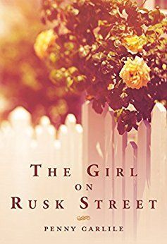 <p>THE GIRL ON RUSK STREET by Penny Carlile</p>