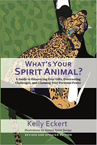<p>WHAT'S YOUR SPIRIT ANIMAL? by Kelly Eckert </p>