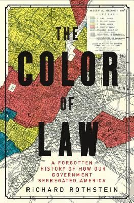 """<p>Richard Rothstein's book, <a href=""""https://zinnedproject.org/materials/color-law-segregated-america/"""" target=""""_blank"""" role=""""link"""" rel=""""nofollow"""" data-ylk=""""subsec:paragraph;itc:0;cpos:__RAPID_INDEX__;pos:__RAPID_SUBINDEX__;elm:context_link"""">The Color of Law: A Forgotten History of How Our Government Segregated America</a>.</p>"""