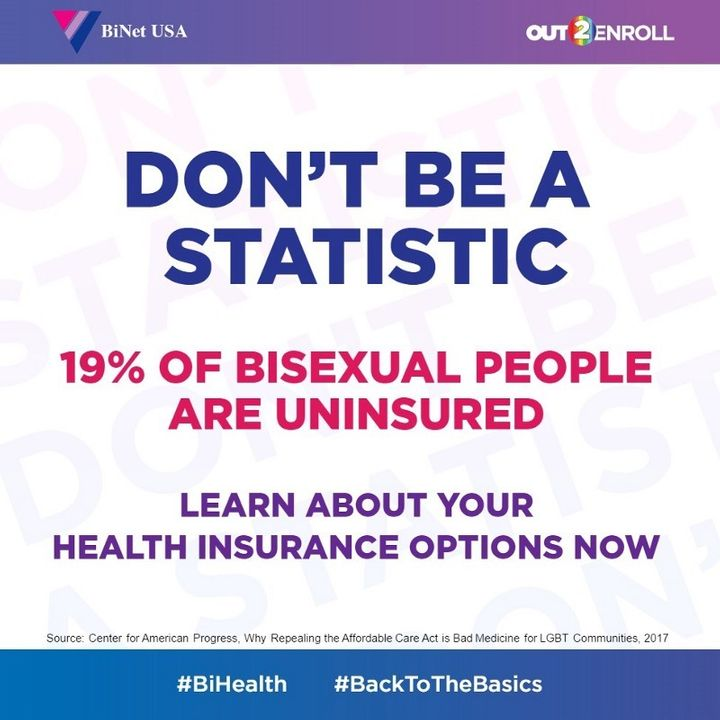 "[Image] Infographic by Out2Enroll.org with the text ""Don't Be A  Statistic. 19% of bisexual people are uninsured. Learn abou"