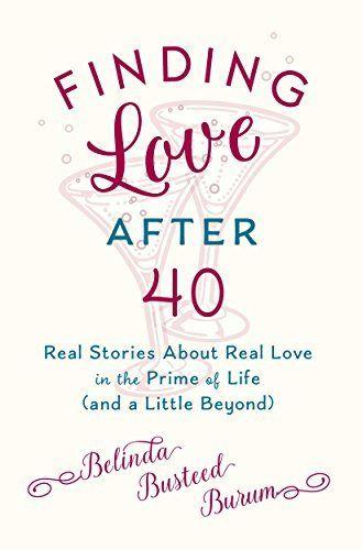 <p>FINDING LOVE AFTER 40 by Belinda Busteed Burum</p>