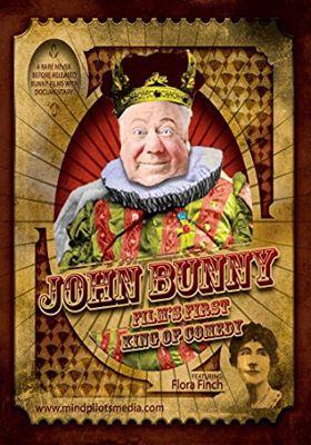 <em>John Bunny – Film's First King of Comedy </em>