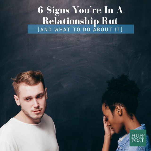 6 Signs You're Stuck In A Relationship Rut (And How To Get