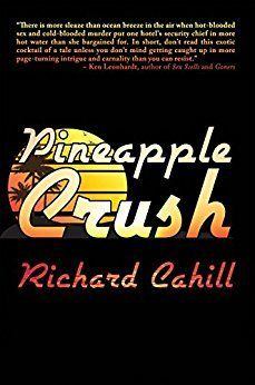 PINEAPPLE CRUSH by Richard Cahill