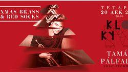 Γιορτινή συναυλία XMAS BRASS & RED SOCKS, KYKLOS ENSEMBLE & Tamás Pálfalvi, στην Concerts &
