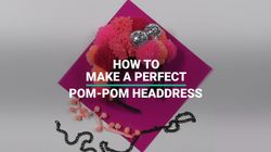 How To Make A Perfect Pom-Pom