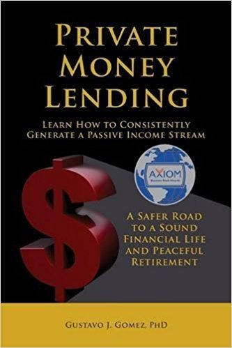 PRIVATE MONEY LENDING by Gustavo J. Gomez, PhD