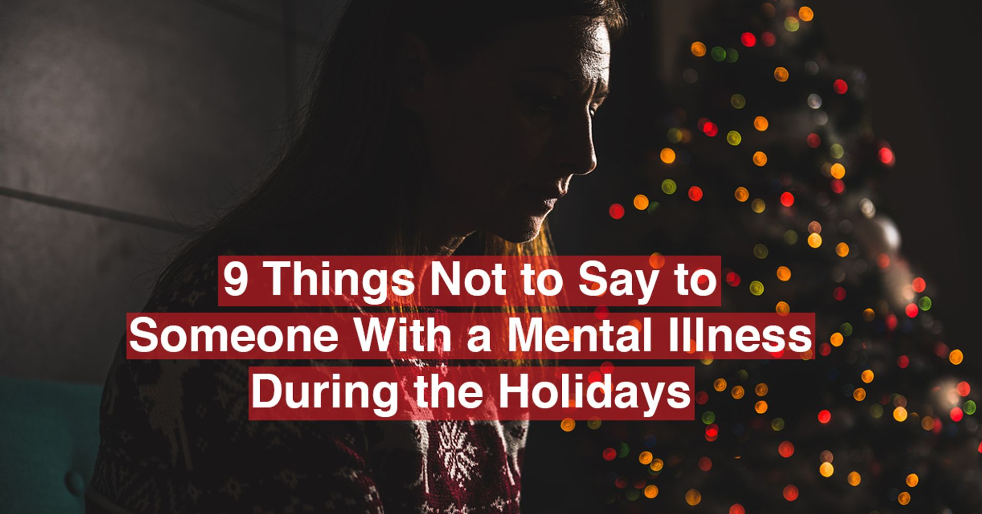 That One Person You See Everywhere But Don T Know Their: 9 Things Not To Say To Someone With A Mental Illness