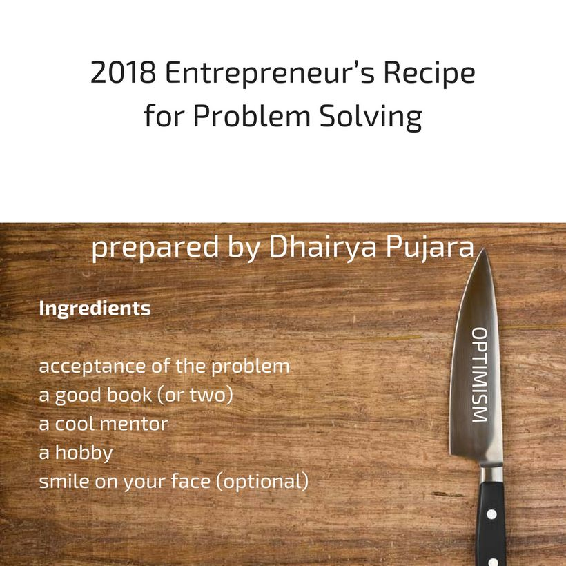2018 Entrepreneurs recipe for Problem Solving